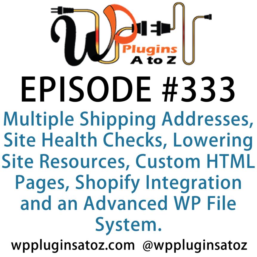 WordPress Plugins A-Z #333 Multiple Shipping Addresses